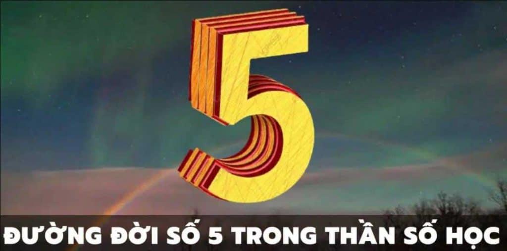 ý nghĩa đường đời số 5 trong thần số học